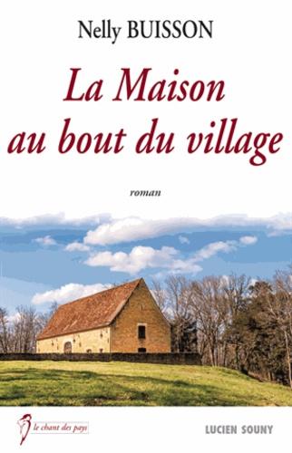 Nelly Buisson - La maison au bout du village.