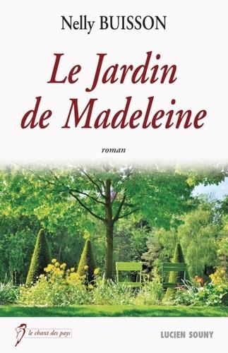 Nelly Buisson - Le Jardin de Madeleine.