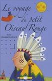 Nelly Charbonneaux - Le voyage du petit Oiseau Rouge.