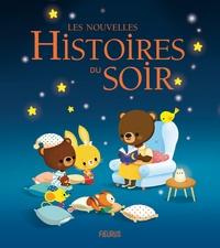 Nelly Charraud Gros et Evelyne Duverne - Les nouvelles histoires du soir.