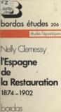 Nelly Clémessy - L'Espagne de la Restauration : 1874-1902.