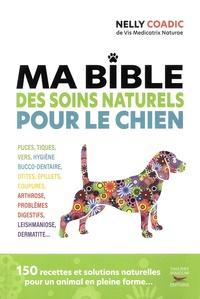 Nelly Coadic - Ma bible des soins naturels pour le chien.