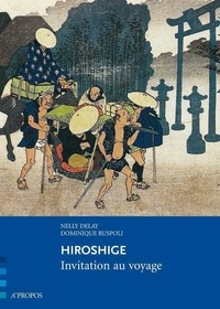 Nelly Delay et Dominique Ruspoli - Hiroshige - Invitation au voyage.