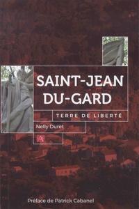 Nelly Duret - Saint-Jean-du-Gard, terre de liberté.
