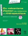 Nelly Etienne-Selloum et Sébastien Faure - Du mécanisme d'action des médicaments à la thérapeutique - Sciences du médicament.