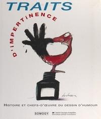 Nelly Feuerhahn et  Collectif - Traits d'impertinence - Histoire et chefs-d'œuvre du dessin d'humour de 1914 à nos jours.