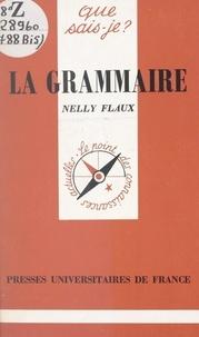 Nelly Flaux et Paul Angoulvent - La grammaire.