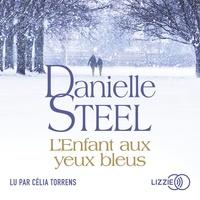 Livres audio gratuits à télécharger sur ordinateur L'enfant aux yeux bleus en francais par Nelly Ganancia, Danielle Steel, Célia Torrens FB2 MOBI 9791036603655