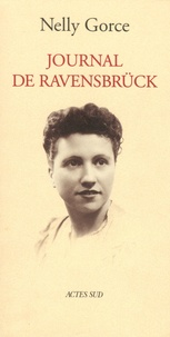 Nelly Gorce - Journal de Ravensbrück.
