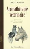 Nelly Grosjean - Aromathérapie vétérinaire - Des recettes de santé pour animaux de compagnie et pour animaux d'élevage.