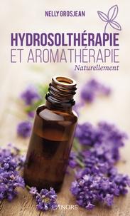 Nelly Grosjean - Hydrosolthérapie et aromathérapie - Naturellement.