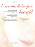 Nelly Grosjean - L'aromathérapie beauté.