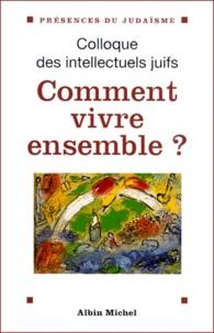 Comment vivre ensemble ? Actes du 37ème Colloque des intellectuels juifs de langue française.pdf