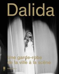 Dalida- Une garde-robe de la ville à la scène - Nelly Kaprièlian |