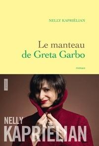 Nelly Kaprièlian - Le manteau de Greta Garbo - premier roman.