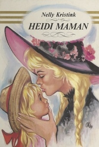 Nelly Kristink - Heidi maman.
