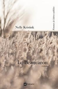 Nelly Kristink - Le Beaucaron - Roman.