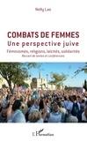 Nelly Las - Combats de femmes - Une perspective juive. Féminismes, religions, laïcités, solidarités.