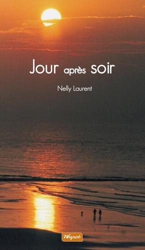 Nelly Laurent - Jour après soir - Témoignage sur la maladie d'Alzheimer.