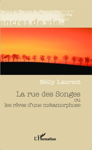 Nelly Laurent - La rue des Songes ou les rêves d'une métamorphose.