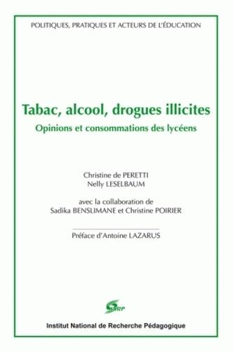 Nelly Leselbaum et Christine de Peretti - Tabac, alcool, drogues illicites. - Opinions et consommations des lycéens.
