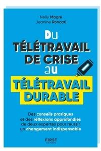 Nelly Magré et Jeanine Roncati - Du télétravail de crise au télétravail durable - Des conseils pratiques et des réflexions approfondies de deux expertes pour réussir un changement indispensable.