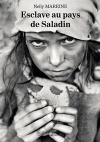 Nelly Mareine - Esclave au pays de Saladin.