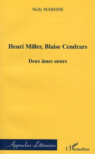 Nelly Mareine - Henri Miller, Blaise Cendrars - Deux âmes soeurs.