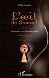 Nelly Mareine - L'oeil de Samuel - Sexe et pouvoir sous la restauration anglaise.