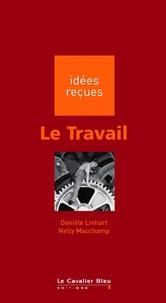 Nelly Mauchamp et Danièle Linhart - Le Travail.