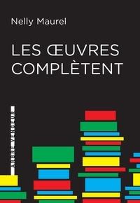 Nelly Maurel - Les oeuvres complètent.