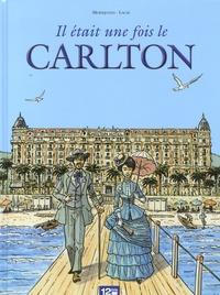 Nelly Moriquand et Fabien Lacaf - Il était une fois le Carlton.