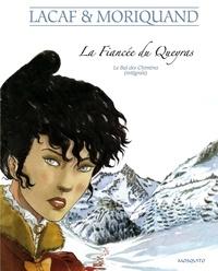Nelly Moriquand et Fabien Lacaf - Le Bal des Chimères Intégrale : La fiancée du Queyras.