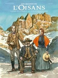 Nelly Moriquand et Fabien Lacaf - Les amants de l'Oisans - Gaspard de la Meije et les sources de l'alpinisme.