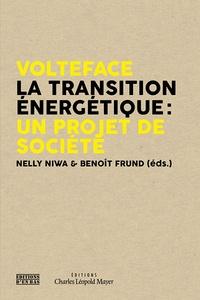 Nelly Niwa et Benoît Frund - Volteface - La transition énergétique : un projet de société.