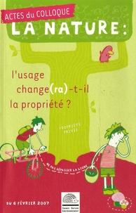 Nelly Olin et Gilles Benest - La nature : l'usage change(ra)-t-il la propriété. - Actes du colloque du 6 février 2007.