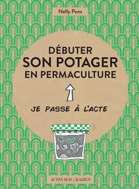 Nelly Pons - Débuter son potager en permaculture.