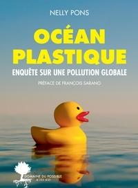 Nelly Pons - Océan plastique - Enquête sur une pollution globale.