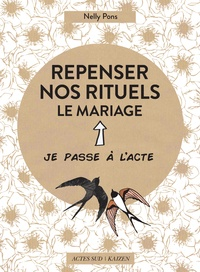 Nelly Pons - Repenser nos rituels - Le mariage.