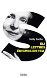 Nelly Sachs - Eli ; Lettres ; Enigmes en feu.