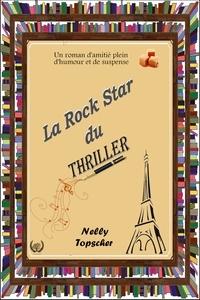 Nelly Topscher - La rock star du thriller - Roman.