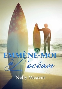 Nelly Weaver - Emmène-moi à l'océan.