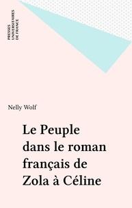 Nelly Wolf - Le Peuple dans le roman français de Zola à Céline.