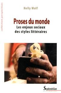 Nelly Wolf - Proses du monde - Les enjeux sociaux des styles littéraires.