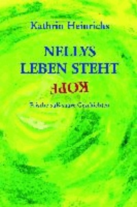 Nellys Leben steht Kopf - Frische süß-saure Geschichten.