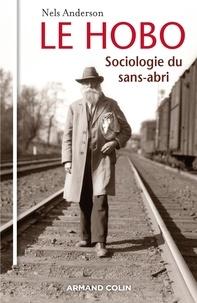 Nels Anderson - Le Hobo - Sociologie du sans-abri.