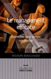 Nelson Bouchard - Le management efficace - Approches pour diriger son équipe.