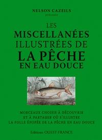 Nelson Cazeils - Les miscellanées illustrées de la pêche en eau douce.