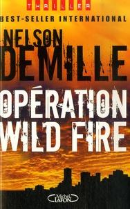 Nelson DeMille - Opération Wild Fire.