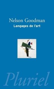 Nelson Goodman - Langages de l'art - Une approche de la théorie des symboles.